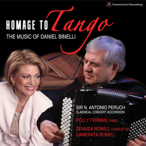 Homage to Tango, Daniel Binelli, Sir N. Antonio Peruch, Classical Concert Accordion, Polly Ferman, Piano, Zenaida Romeu, Conductor, Camerata Romeu, Fisarmonicart Recordings, classical concert accordion