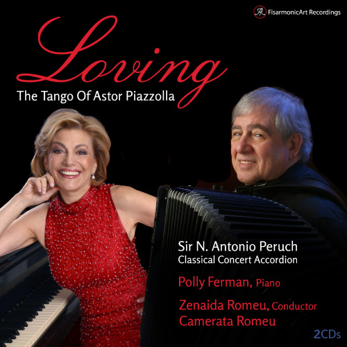 Loving, Sir N. Antonio Peruch, Classical Concert Accordion, Polly Ferman, Piano, Zenaida Romeu, Conductor, Camerata Romeu, Fisarmonicart Recordings, classical concert accordion